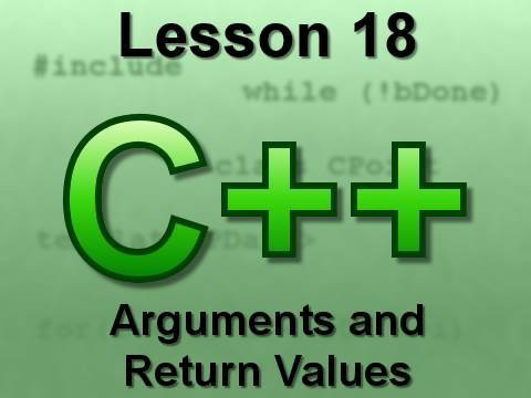 C++ Console Lesson 18: Arguments and Return Values
