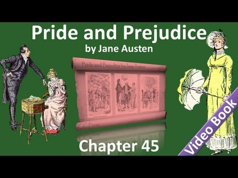 Chapter 45 - Pride and Prejudice by Jane Austen