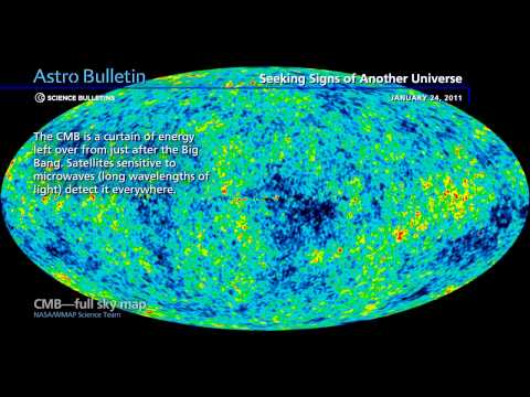 Science Bulletins: Seeking Signs of Another Universe