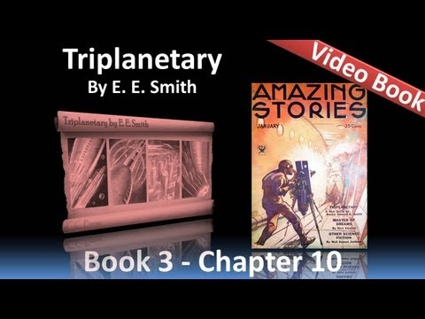 Chapter 10 - Triplanetary by E. E. Smith