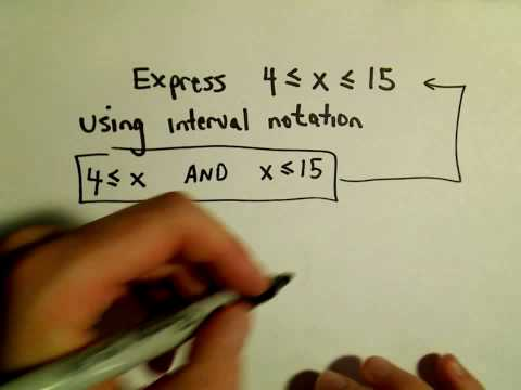 Using Interval Notation to Express Inequalities - Example 2