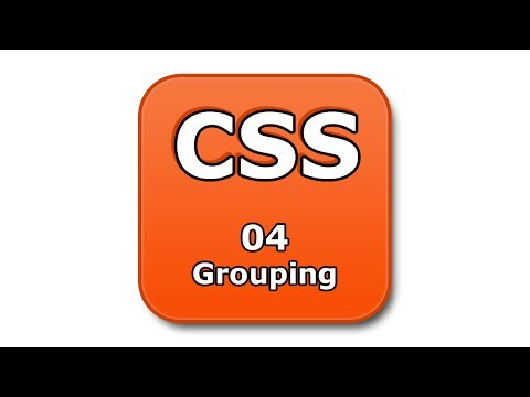 CSS Tutorial - 04 - Grouping