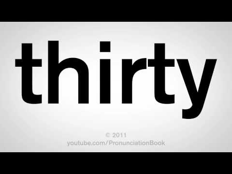 How To Pronounce Thirty