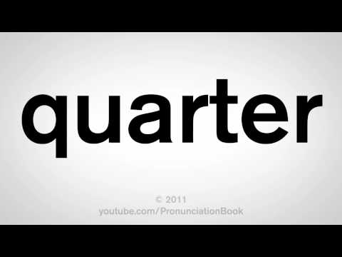 How To Pronounce Quarter