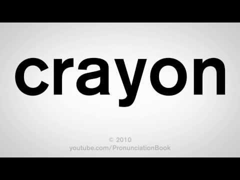 How To Pronounce Crayon