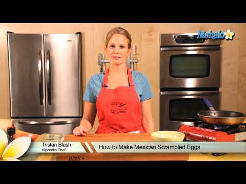 How to Make Mexican Scrambled Eggs