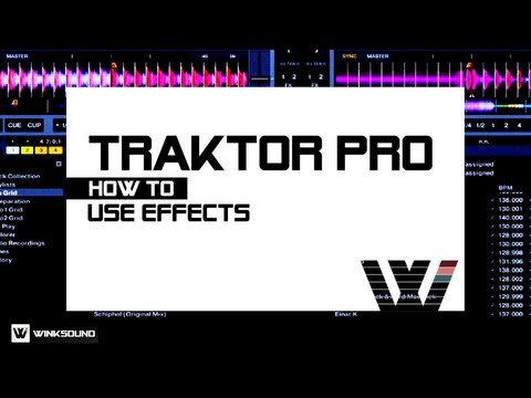 Traktor Pro: How To Use Effects | WinkSound