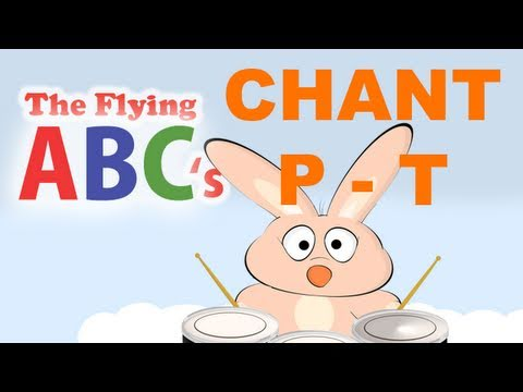 The Flying ABC's Alphabet Chant P to T