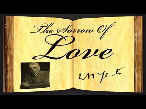The Sorrow Of Love by William Butler Yeats - Poetry Reading