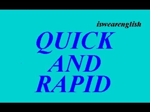 Rapid and Quick - A Quick Explanation - ESL British English Pronunciation