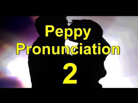 Peppy English Pronunciation Lesson 2-Learn English with Steve Ford