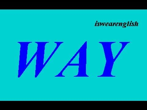 Way - An Explanation - ESL British English Pronunciation