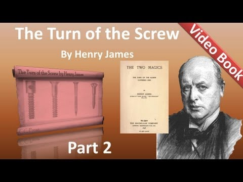 Part 2 - The Turn of the Screw Audiobook by Henry James (Chs 09-18)
