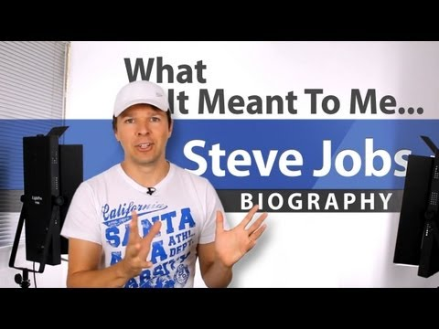 Steve Jobs Biography - What It Meant To Me...