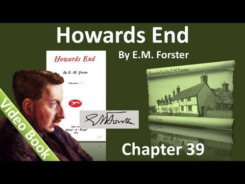 Chapter 39 - Howards End by E. M. Forster