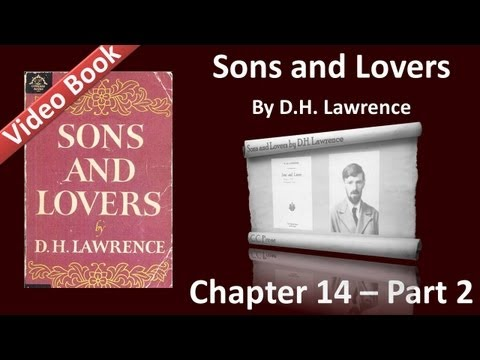 Chapter 14-2 - Sons and Lovers by D. H. Lawrence