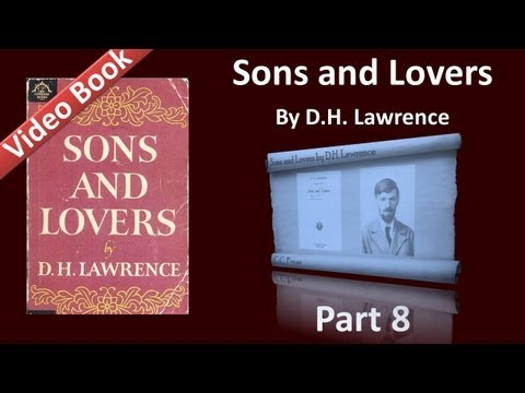 Part 08 - Sons and Lovers Audiobook by D. H. Lawrence (Ch 12)
