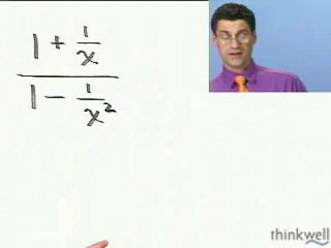 Rewriting Complex Fractions from Thinkwell Intermediate Algebra