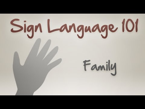 Sign Language 101: Family