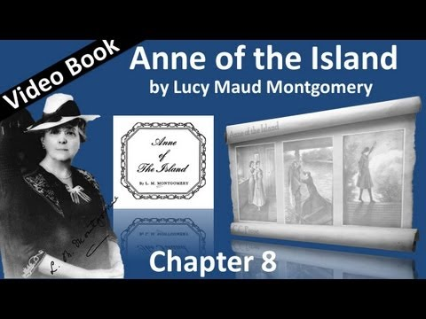 Chapter 08 - Anne of the Island by Lucy Maud Montgomery