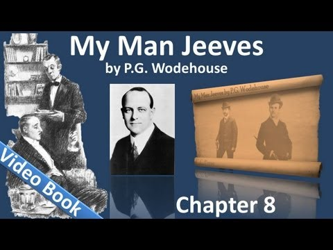 Chapter 08 - My Man Jeeves by P. G. Wodehouse