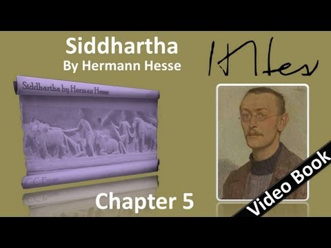 Chapter 05 - Siddhartha by Hermann Hesse