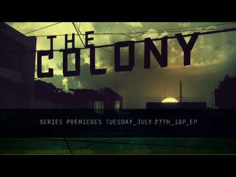 The Colony - Premieres Tuesday, July 27th at 10PM e/p