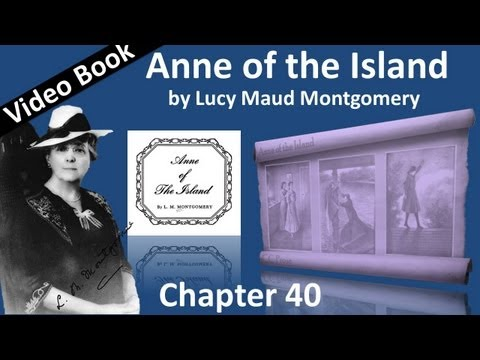 Chapter 40 - Anne of the Island by Lucy Maud Montgomery