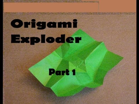 Origami Exploder Part 1