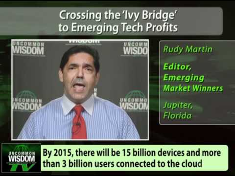Crossing the 'Ivy Bridge' to Emerging Tech Profits