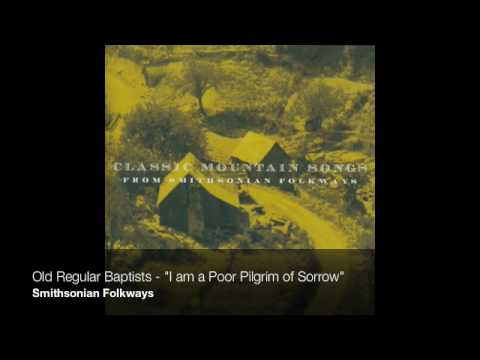 "Old Regular Baptists - ""I am a Poor Pilgrim of Sorrow"""