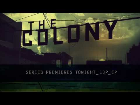 The Colony - TONIGHT Tuesday, July 27th at 10PM e/p
