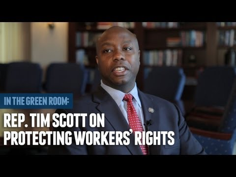 Rep. Tim Scott on Unions, the NLRB and Protecting Workers' Rights