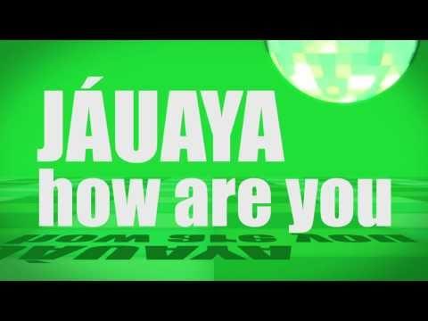 Pronunciation - #34 - How are you (JÁUAYA)