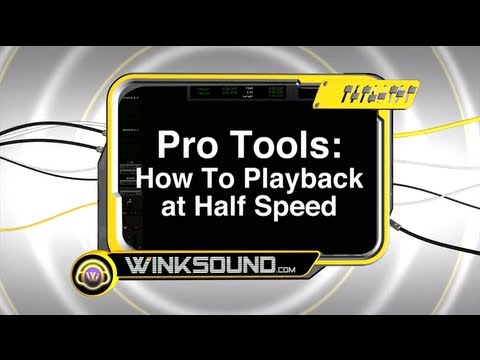 Pro Tools: How To Playback at Half Speed | WinkSound