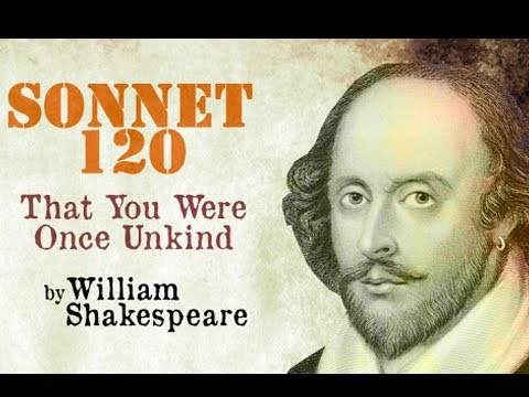 Pearls Of Wisdom - Sonnet 120 - That You Were Once Unkind by William Shakespeare (Poetry Reading)