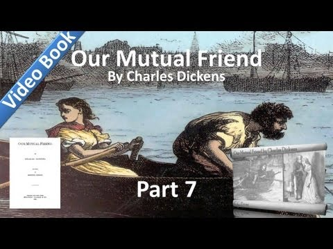 Part 07 - Our Mutual Friend Audiobook by Charles Dickens (Book 2, Chs 9-13)