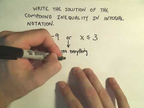 Writing Compound Inequalities Using Interval Notation - Example 1