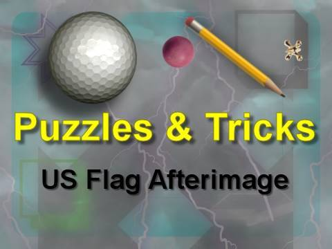 Puzzles & Tricks: US Flag Afterimage