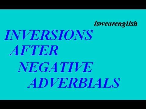 Partial Inversions after Negative Adverbials - ESL British English Pronunciation