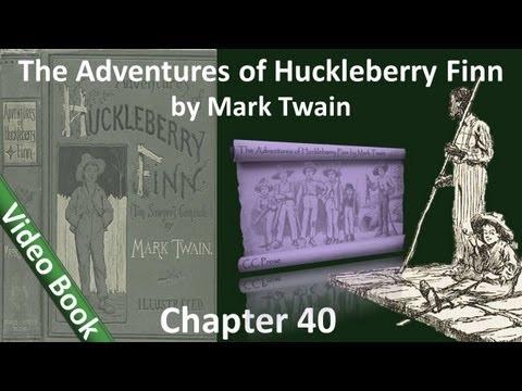 Chapter 40 - The Adventures of Huckleberry Finn by Mark Twain