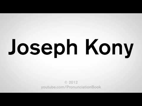 How To Pronounce Joseph Kony