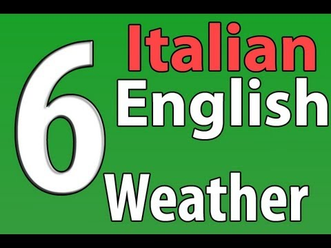 English/Italian Lessons: 6 The Weather/Il tempo