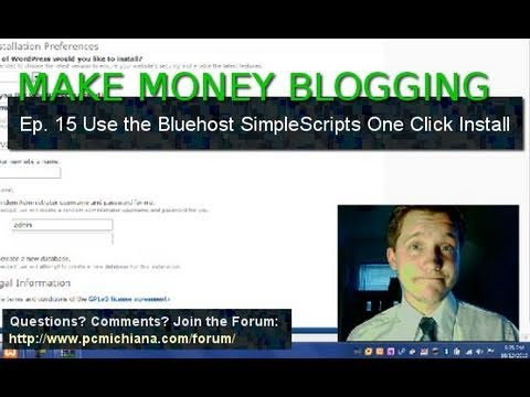 How To One Click Install A Wordpress Blog On Bluehost - Ep. 15
