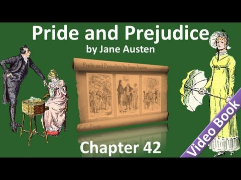 Chapter 42 - Pride and Prejudice by Jane Austen