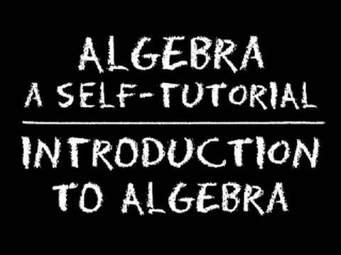 Algebra: Introduction to Algebra - Full Lesson