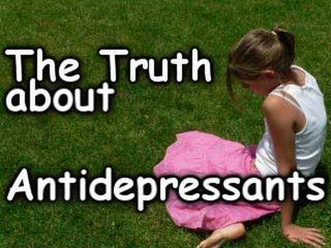 Antidepressants Facts, The Truth about Psychiatry Depression