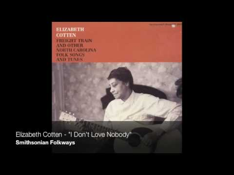 "Elizabeth Cotten - ""I Don't Love Nobody"""