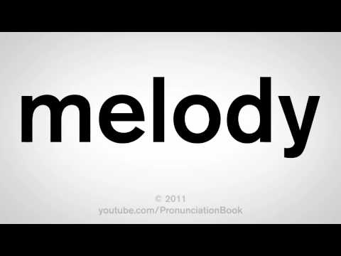 How To Pronounce Melody