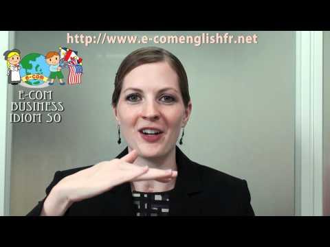 Apprendre l'Anglais en Ligne: Business Idioms 2/50
